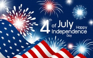 4th of July is Independence Day and America's birthday